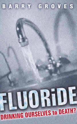 Fluoride:Drinking Ourselves to Death?